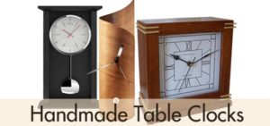 Handmade Table Clocks